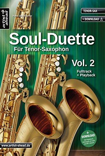Soul-Duette für Tenor-Saxophon - Vol. 2: Sechs Playalongs für zwei Tenor- oder Alt- und Tenor-Saxophon (inkl. Download)