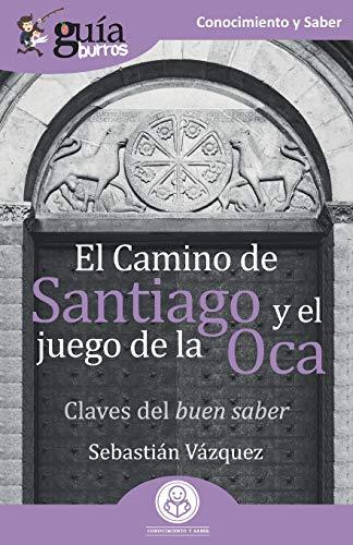 GuíaBurros El Camino de Santiago y el juego de la Oca: Claves del buen saber