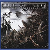 VALE OF TEARS - DESTINED FOR DESOLATION (1 CD)