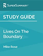 Study Guide: Lives On The Boundary by Mike Rose (SuperSummary)
