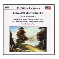 Macdowell: Piano Sonata No. 4 / 6 Poems / 12 Virtuoso Studies by James Barbagallo