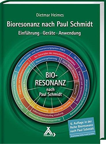 Bioresonanz nach Paul Schmidt: Einführung - Geräte - Anwendung