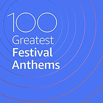 100 Greatest Festival Anthems