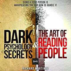 Dark Psychology Secrets & The Art of Reading People: 2 in 1