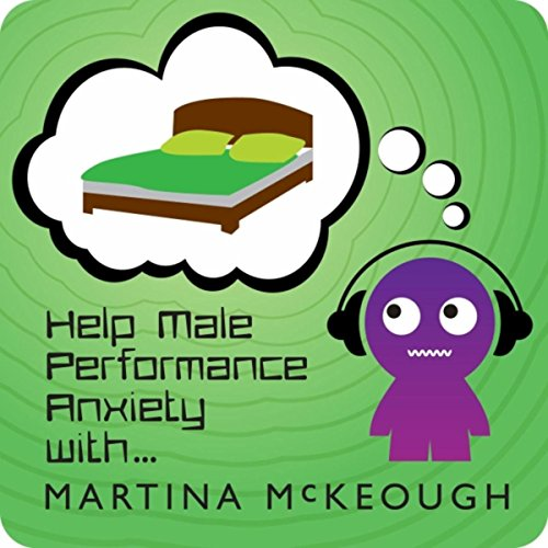 Help Male Performance Anxiety [Explicit]