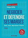 Négocier et défendre ses marges - 6e éd. - Vente, achat, négociations d'affaires - Vente, achat, négociations d'affaires