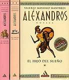 ALÉXANDROS. 3 vols. 1. EL HIJO DEL SUEÑO. 2. LAS ARENAS DE AMÓN. 3. EL CONFÍN DEL MUNDO.