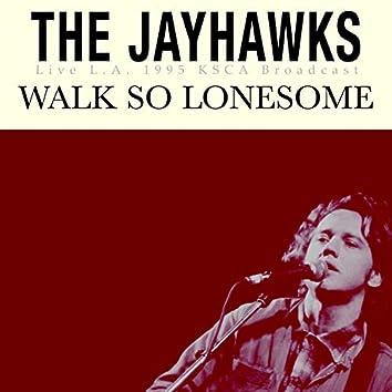 Walk So Lonesome (Live L.A. 1995)