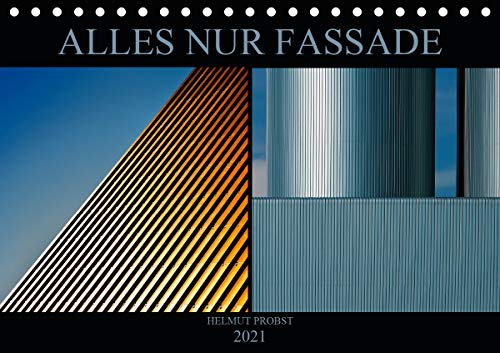 Alles nur Fassade (Tischkalender 2021 DIN A5 quer)