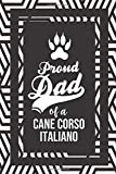 Proud Dad Of A Cane Corso Italiano: Pet Dad Gifts For Fathers Journal Lined Notebook To Write In