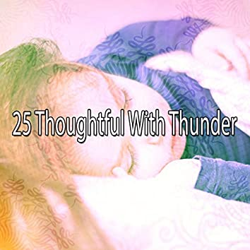 25 Thoughtful with Thunder