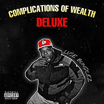 Complications Of Wealth Deluxe