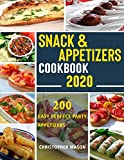 Snack & Appetizers Cookbook 2020 - 200 Easy Perfect Party Appetizers: 200 Easy Recipes, Enticing Ideas For Perfect Parties( Book 2 )