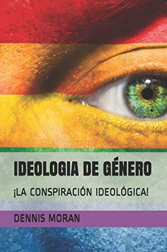 Ideologia de Género: ¡la Conspiración Ideológica!: 2