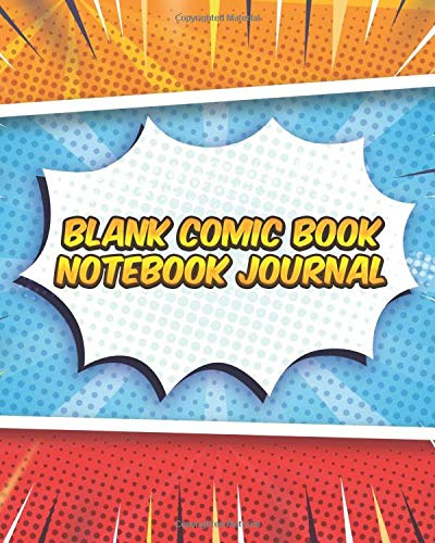 Blank Comic Book Notebook Journal: Draw Your Own Comics Notebook and Sketchbook