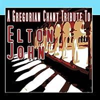 A Gregorian Chant Tribute To Elton John by Various Artists - Elton John Tribute