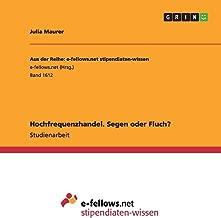 Hochfrequenzhandel. Segen oder Fluch? (German Edition)