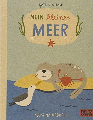Mein kleines Meer: 100 % Naturbuch - Vierfarbiges Papp-Bilderbuch