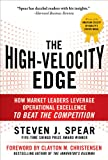 The High-Velocity Edge: How Market Leaders Leverage Operational Excellence to Beat the Competition: Second Edition