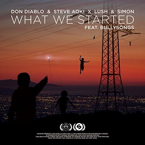 Don Diablo, Steve Aoki & Lush & Simon feat. BullySongs