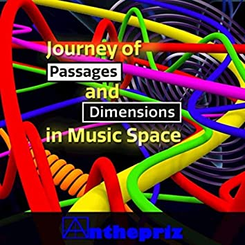 Journey of Passages and Dimensions in Music Space