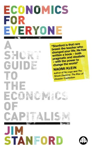 Economics for Everyone: A Short Guide to the Economics of...