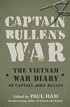 Captain Bullen's War: The Vietnam War Diary of Captain John Bullen