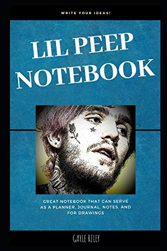 Lil Peep Notebook: Great Notebook for School or as a Diary, Lined With More than 100 Pages. Notebook that can serve as a Planner, Journal, Notes and for Drawings. (Lil Peep Notebooks)