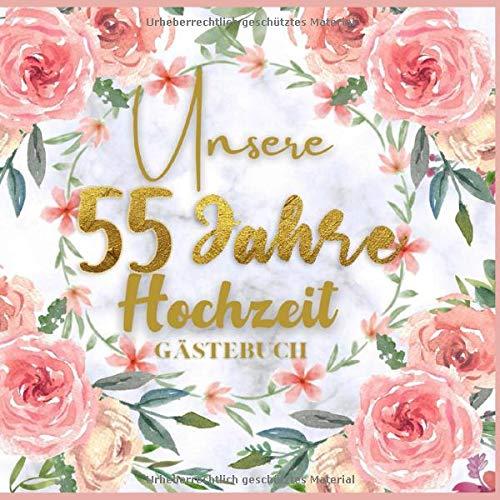 Unser 55 Jahre Hochzeit Gästebuch: Ideen zur Feier der 55 Hochzeitstag - 55 Jahre - Geschenk Buch...