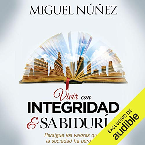 Vivir con integridad y sabiduría (Narración en Castellano) [Live with Integrity and Wisdom] audiobook cover art