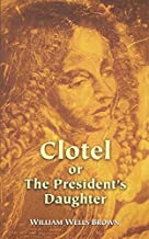Clotel or The President's Daughter (Dover Books on History, Political and Social Science)