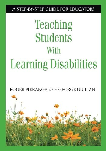 Compare Textbook Prices for Teaching Students With Learning Disabilities: A Step-by-Step Guide for Educators 1 Edition ISBN 9781412916011 by Pierangelo, Roger,Giuliani, George A.