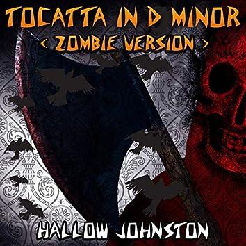Tocatta in D Minor (Zombie Version)