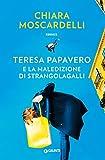 Teresa Papavero e la maledizione di Strangolagalli (I gialli di Teresa Papavero Vol. 1)