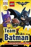 DK Readers L1: THE LEGO® BATMAN MOVIE Team Batman: Sometimes Even Batman Needs Friends (DK Readers Level 1)