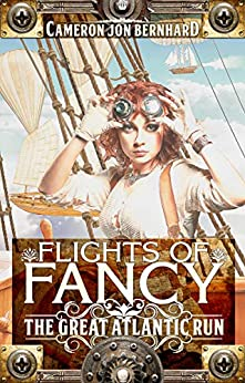Flights of Fancy: The Great Atlantic Run by [Cameron Jon Bernhard]