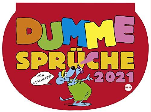 Dumme Sprüche - Wochenkalender 2021 - Heye-Verlag - Wandkalender mit Flachwitzen für jede Woche - 28,7 cm x 21 cm