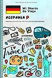 Alemania Mi Diario de Viaje: Libro de Registro de Viajes Guiado Infantil - Cuaderno de Recuerdos de Actividades en Vacaciones para Escribir, Dibujar, Afirmaciones de Gratitud para Niños y Niñas