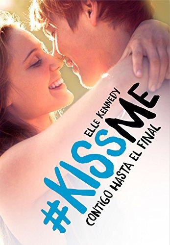 Contigo hasta el final (#KissMe 4) de Elle Kennedy