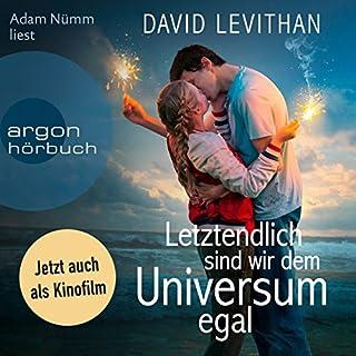 Letztendlich sind wir dem Universum egal                   Autor:                                                                                                                                 David Levithan                               Sprecher:                                                                                                                                 Adam Nümm                      Spieldauer: 8 Std. und 17 Min.     335 Bewertungen     Gesamt 4,4