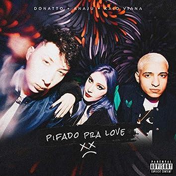 Pifado Pra Love