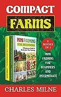 Compact Farms (2 Books in 1): Mini Farming for Beginners and Intermediate