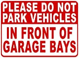 Please Do Not Park Vehicles in Front of Garage Bays Sign. 18x24 Metal. Auto Repair Business. Made in USA