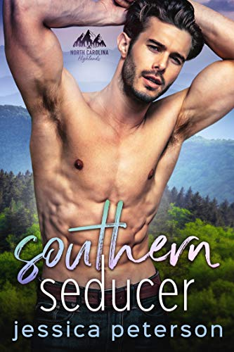 Southern Seducer: A Best Friends to Lovers Romance (North Carolina Highlands Book 1)