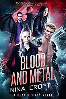 Blood and Metal (Dark Desires Book 5) by [Nina Croft]