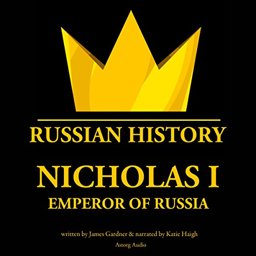 Nicholas I, Emperor of Russia audiobook cover art