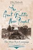 The Great Battle Never Fought: The Mine Run Campaign, November 26 – December 2, 1863 (Emerging Civil War Series)