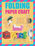 Folding Paper Craft For Kids Ages 4-8   Cut - Fold - Glue - Play   20+ Cut Out Colorful Templates   3D Paper Models Activity Book: Easy paper folding ... toys and sculpture   Children's Activity Book