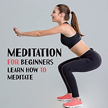 111 Meditation for Beginners: Learn How to Meditate, Background Music, Zen Tracks, Breath Control, Mind Peace, Anxiety Therapy