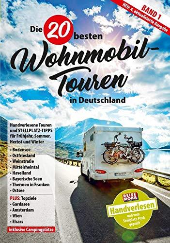 Die 20 besten Wohnmobil-Touren in Deutschland: Band 1